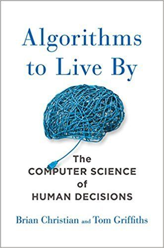 , Summary: Algorithms to Live By