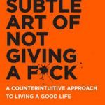 Summary: The Subtle Art of Not Giving a F**k