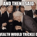 Proof That Trickle Down Doesn't Work